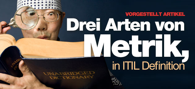 Photo of Drei Arten von Metrik, in ITIL Definition