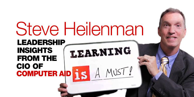 Photo of Learning is a Must: An Interview with Computer Aid CIO Steve Heilenman