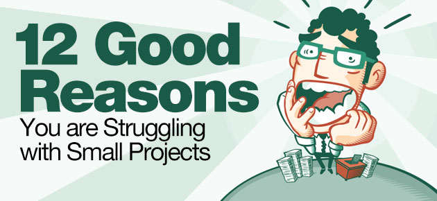 Photo of 12 Good Reasons You are Struggling with Small Projects