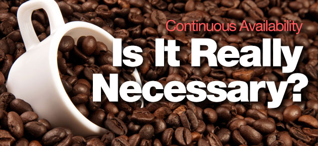 Photo of Continuous Availability: Is It Really Necessary?