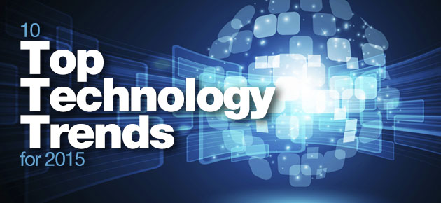Photo of 10 Top Technology Trends for 2015