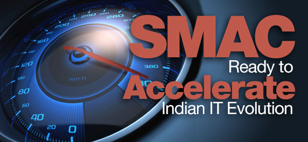 Photo of SMAC Ready to Accelerate Indian IT Evolution