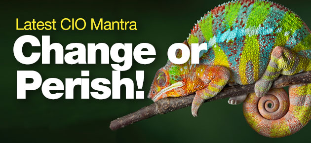 Photo of Latest CIO Mantra: Change or Perish!