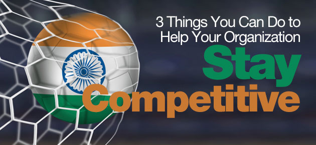 Photo of 3 Things You Can Do to Help Your Organization Stay Competitive