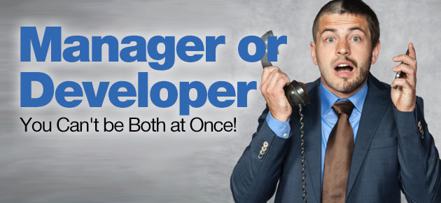 Photo of Manager or Developer: You Can't be Both at Once!