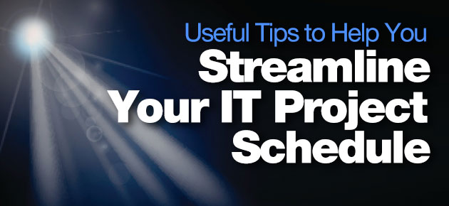 Photo of Useful Tips to Help You Streamline Your IT Project Schedule