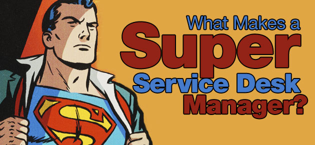 Photo of What Makes a Super Service Desk Manager?