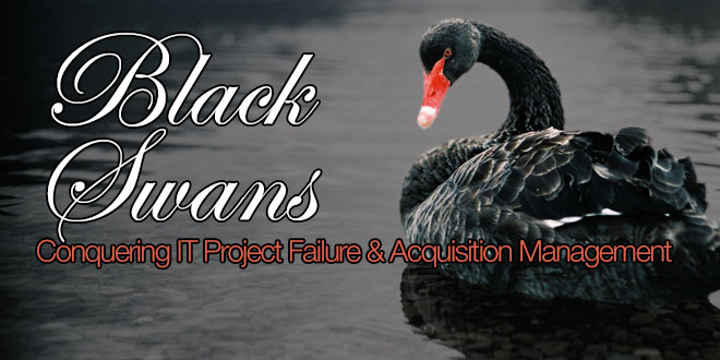 Photo of Black Swans: Conquering IT Project Failure & Acquisition Management