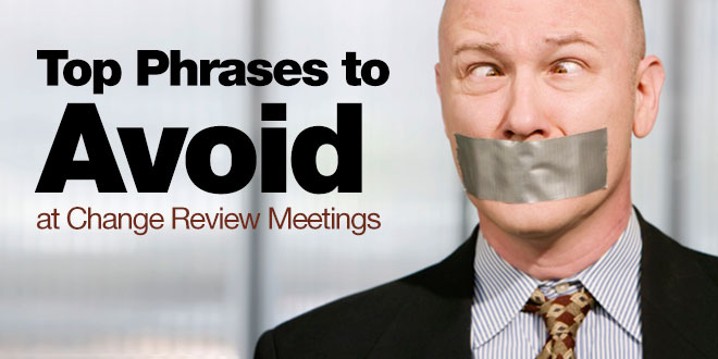 Photo of Top Phrases to Avoid at Change Review Meetings