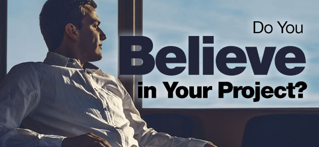 Photo of Do You Believe in Your Project?